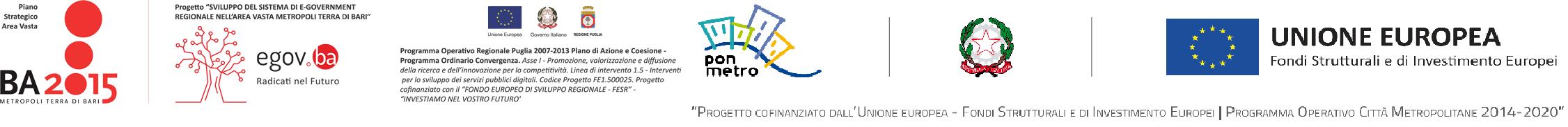 Programma Operativo Regionale Puglia 2007-2013 Plano di Azione e Coesione - Programma Ordinario Convergenza. Asse I - Promozione, valorizzazione e diffusione della ricerca e dell'innovazione per lo competitività. Linea di intervento 1.5 -Interventi per lo sviluppo dei servizi pubblici digitali. Codice Progetto FE1.500025. Progetto cofinanziato con il 'FONDO EUROPEO DI SVILUPPO REGIONALE - FESR' - 'INVESTIAMO NEL VOSTRO FUTURO'